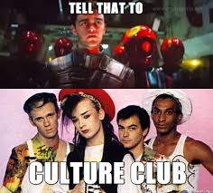 Club Meme - tell that to culture club meme on imgur