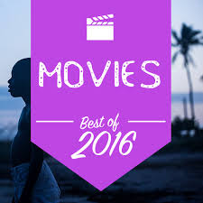 the 50 best movies of 2016 movies lists best of 2016
