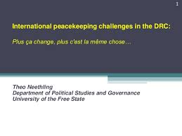 Plus Ca Change Plus C Est La Meme Chose - international peacekeeping challenges in the drc plus ça change plu
