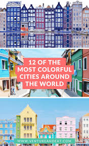 colorful cities the 60 best images about venture u0026 eat blog post pins on