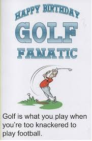 funny birthday card happy birthday golf fanatic