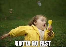 gotta go fast meme chubby bubbles girl 70830 memeshappen