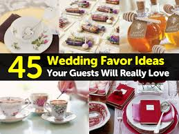 45 wedding favor ideas your guests will really love