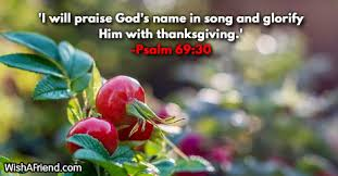 i will praise god s name in bible verses for thanksgiving
