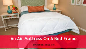 Places That Sell Bed Frames Can You Put An Air Mattress On A Bed Frame Bedding