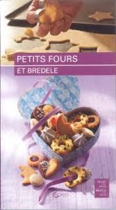 cuisine livre livre de cuisine petits fours et bredele la traditon du bredele