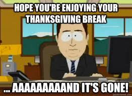 you re enjoying your thanksgiving aaaaaaaaand it s