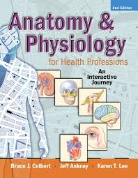 Anatomy And Physiology Pdf Books Colbert U0026 Ankney Anatomy U0026 Physiology For Health Professions