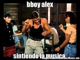 bboy alex sintiendo la musica meme de van damme memes generadormemes