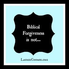 forgiveness what biblical forgiveness is not