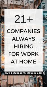 apply today these 21 work from home companies are almost always