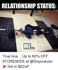 Gym Relationship Memes - relationship status me ake a meme true love up to 60 off
