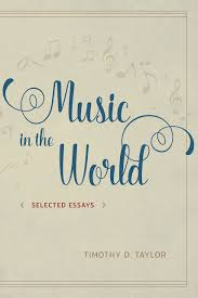 quotes about music and knowledge music in the world selected essays taylor