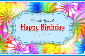 happy birthday videos and pictures free birthday e cards