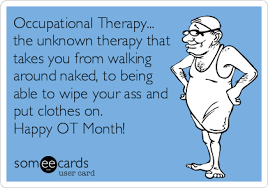 Occupational Therapy Memes - occupational therapy the unknown therapy that takes you from