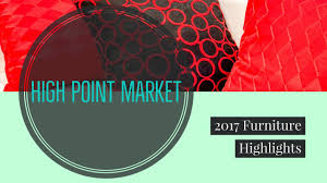 high point market spring 2017 redesign right llc