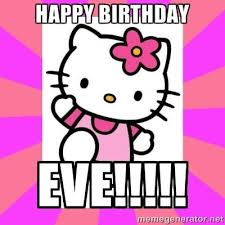 Kitty Meme Generator - happy birthday eve meme funnymemes