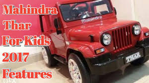 mahindra jeep 2017 mahindra thar for kids 2017 features price firstlook youtube