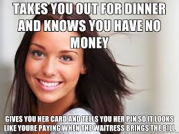 My Girl Meme - my girlfriend when we went out for dinner adviceanimals