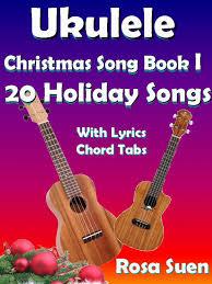 buy ukulele christmas songs classic christmas tunes for ukulele