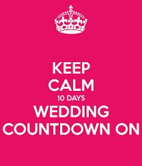 wedding countdown keep calm 10 days wedding countdown on poster marcelanicastro