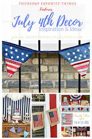 4th of july home decorations patriotic decor archives french country home decor party decor