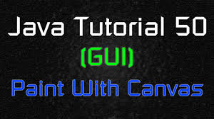 java tutorial 50 gui how to use the paint method with canvas