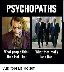 What People Think Meme - psychopaths what people think they look like what they really look