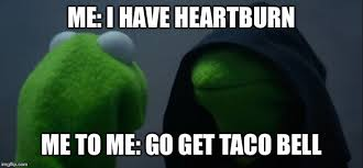 Heartburn Meme - evil kermit meme imgflip