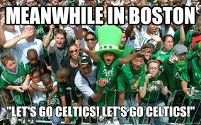 Celtics Memes - meanwhile in boston let s go celtics let s go celtics