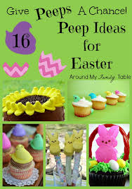 Pinterest Easter Peeps Decorations by Give Peeps A Chance 16 Peep Ideas For Easter Around My Family Table