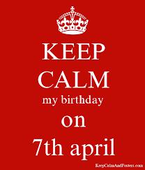 Keep Calm Generator Meme - keep calm my birthday on 7th april keep calm and posters
