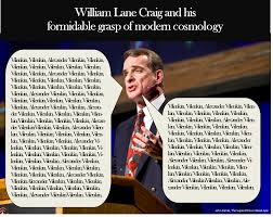 Craig Meme - william lane craig and his formidable grasp of modern cosmology