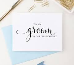 card to groom from to my groom on our wedding day card to my groom card wedding