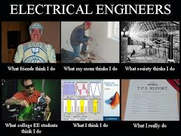 Electrical Engineering Meme - electrical engineer what i think i do vs what i do humor tech