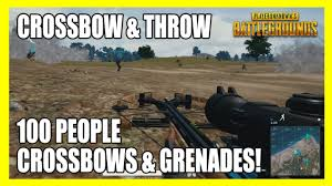 pubg hacks reddit pubg crossbow and throw 100 people crossbows grenades only