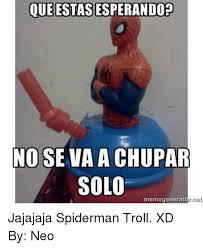 Spiderman Meme Generator - que estas esperandop no se va a chupar solo memegenerator net