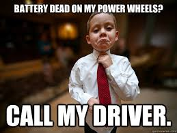 Battery Meme - battery dead on my power wheels call my driver not bad windsor