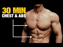 chest and abs workout both in 30 minutes