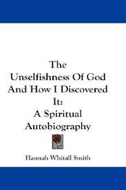 The God Of All Comfort Hannah Whitall Smith The Unselfishness Of God By Hannah Whitall Smith