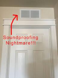 Soundproof Interior Walls How To Soundproof An Above Door Air Vent Soundproof Expert