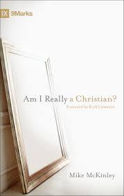 am i really a christian 9marks 9781433525766