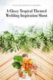 tropical themed wedding tropical wedding inspiration shoot philippines wedding