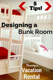 5 tips for designing a bunk room bunk rooms bunk bed and room