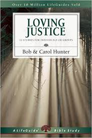 loving justice lifeguide bible studies bob carol