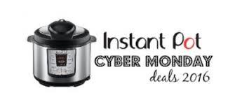 black friday amazon instant pot instant pot cyber monday deals 2016 all natural savings