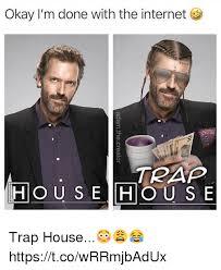 House Meme - 25 best memes about trap house trap house memes