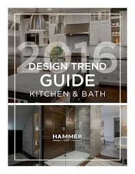 kitchen bath design trend guide by hammer design build remodel design guide kitchen and bath hammer page 001