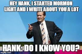 Meme Smith - hank smith memes so funny too 6 mormon light