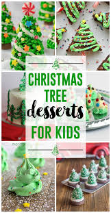 christmas tree desserts for kids the creative